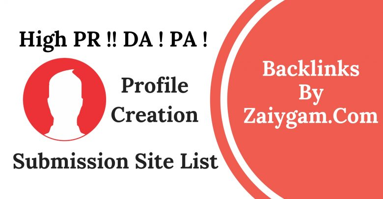 Free High PR DA PA Profile Creation Submission Site List