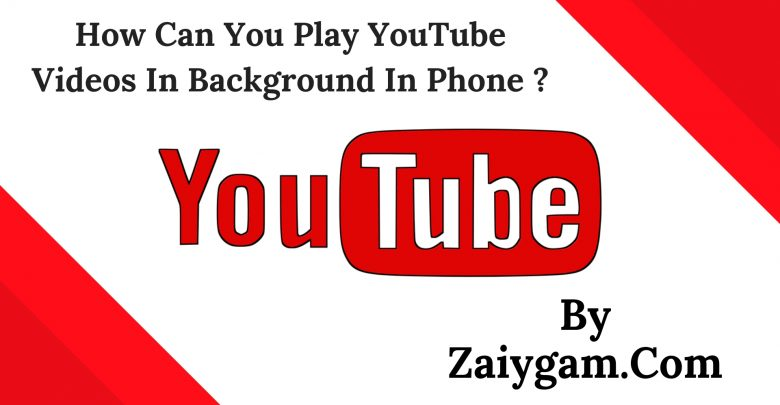 How Can You Play YouTube Videos In Background In Android or IOS Phone
